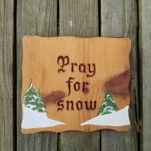 Pray For Snow Wooden Handpainted Wall Art